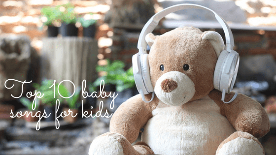 Top 10 baby songs for kids
