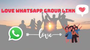 Love WhatsApp group link