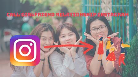 call girlfriend relationship Instagram