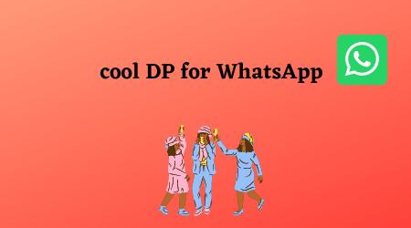 cool DP for WhatsApp