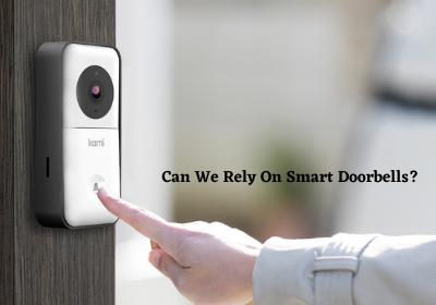 Can We Rely On Smart Doorbells?